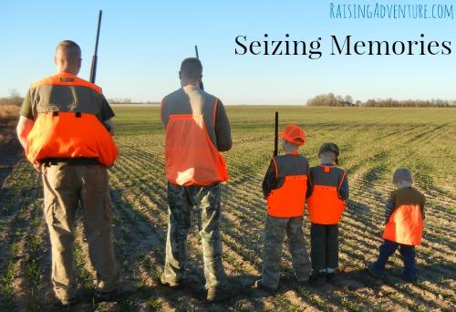 Seizing Memories | RaisingAdventure.com