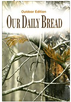 Our Daily Bread Outdoor Edition - a great resource for the outdoorsman!