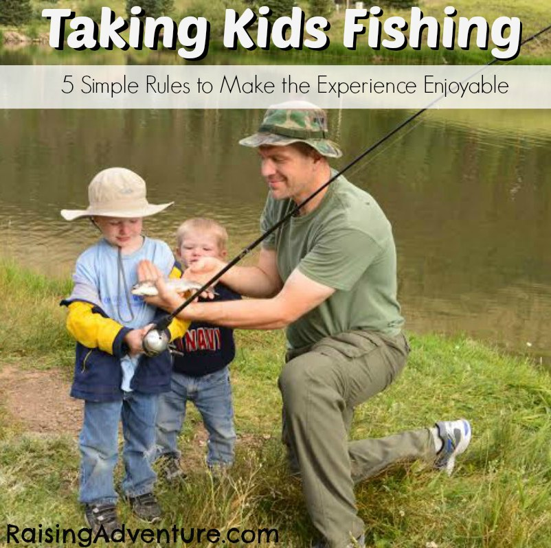 Taking Kids Fishing can be a very rewarding experience.  Here are 5 rules that will limit the frustration for you and them. | RaisingAdventure.com