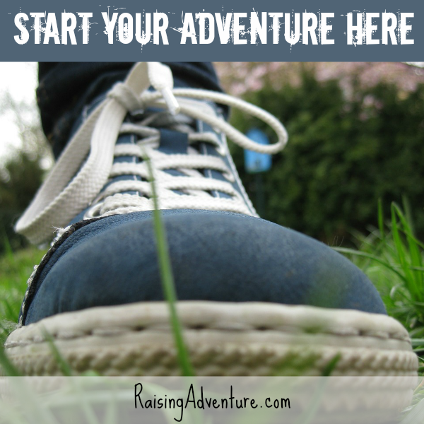Your introduction to adventure starts right where you are! | RaisingAdventure.com